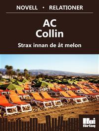"""""""Strax innan de åt melon"""" av AC Collin"""